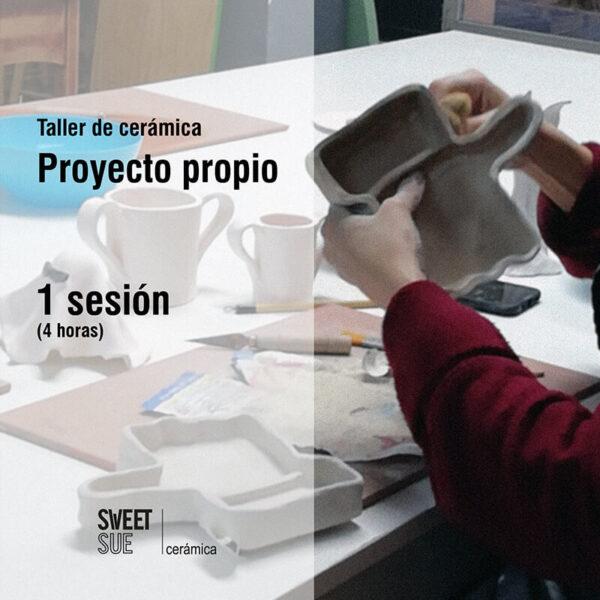 Taller de cerámica «Proyecto Propio» 1 Sesión (4 horas)