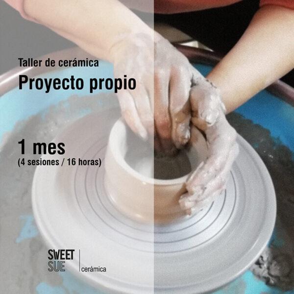 Taller de cerámica Proyecto Propio 4 Sesiones (16 horas)